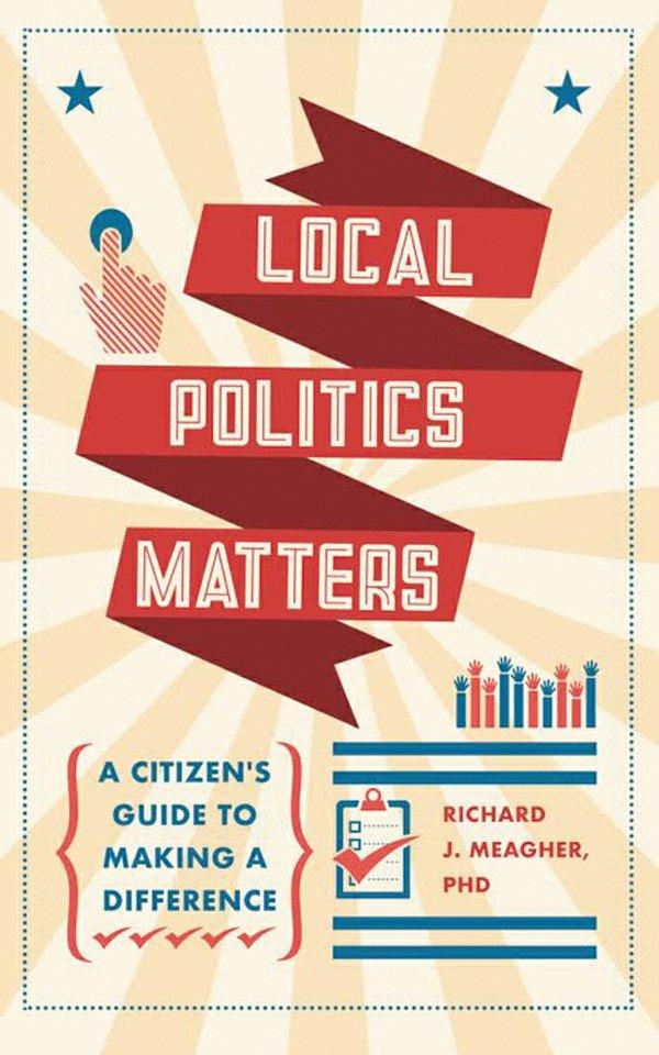 A&E_LocalPoliticsMatter_RichardMeagher_rp1120.jpg